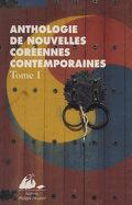 Anthologie de nouvelles coréennes contemporaines, Tome 1