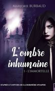 L'Ombre inhumaine, Tome 1 : L'Immortelle