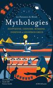 Les naissances du monde – Mythologies chinoise, indienne, égyptienne, romaine, et les héros grecs