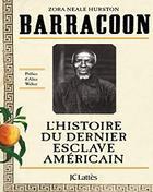 Couverture du livre : Barracoon, L'histoire du dernier esclave américain