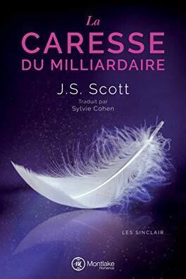Couverture du livre : Les Sinclair, Tome 3 : La Caresse du milliardaire