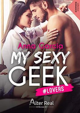 Couverture du livre : Lovers: My Sexy Geek, Tome 1