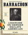Barracoon, L'histoire du dernier esclave américain