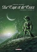 De Cape et de Crocs - L'Intégrale, Actes IX - X