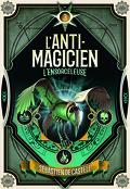 L'anti-magicien, Tome 3 : L'ensorceleuse