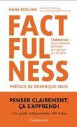 Factfulness: Pourquoi le monde va mieux que vous ne le pensez