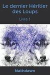 couverture Le Dernier Héritier des loups, Tome 1