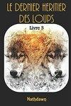 couverture Le Dernier Héritier des loups, Tome 3