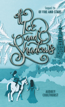 Of Fire and Stars, Tome 2 : Of Ice and Shadows