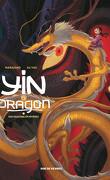 Yin et le dragon, tome 3 : Nos dragons éphémères