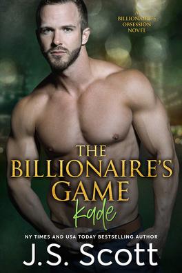 Couverture du livre : The Billionaire's Obsession Tome 4 : The Billionaire's Game ~ Kade