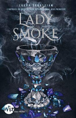 Couverture du livre : Ash Princess, Tome 2 : Lady Smoke