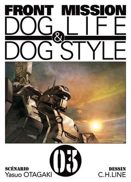 Couverture du livre : Front Mission : Dog life and dog style, Tome 3