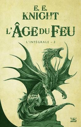 Couverture du livre : L'Âge du feu - Intégrale 2