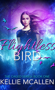 Caged, Tome 1 : Flightless Bird