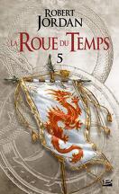 La Roue du Temps, Tome 5/22 : Le Dragon Réincarné