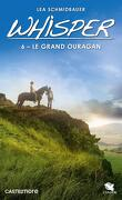 Whisper, Tome 6 : Le Grand ouragan