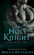 Wicked Knights, Tome 1 : Oh, Holy Knight