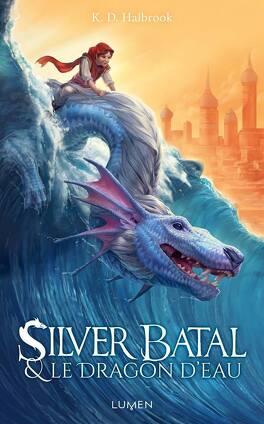 Couverture du livre : Sylver Batal et le dragon d'eau