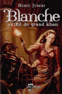 Couverture du livre : Blanche et l'oeil du grand khan