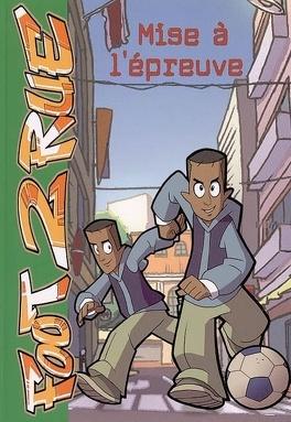 Couverture du livre : Foot 2 rue, tome 3 : Mise à l'épreuve (Roman)