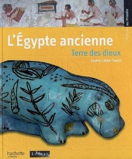 Couverture du livre : L'Egypte ancienne : terre des dieux
