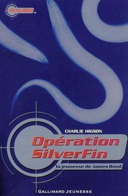 Couverture du livre : La Jeunesse de James Bond, tome 1 : Opération Silverfin