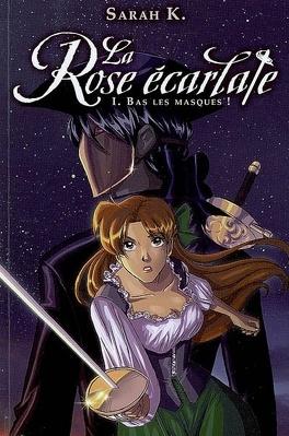 Couverture du livre : La Rose écarlate, Tome 1 : Bas les masques (Roman)