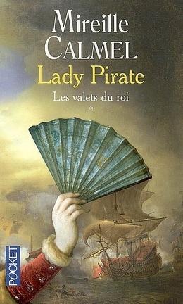 Couverture du livre : Lady Pirate, Tome 1 : Les Valets du roi