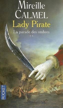 Couverture du livre : Lady pirate, tome 2 : La Parade des ombres