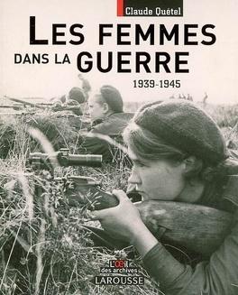 Couverture du livre : Les femmes dans la guerre, 1939-1945