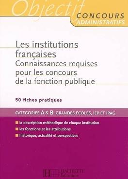 Couverture du livre : Les institutions françaises : connaissances requises pour les concours de la fonction publique