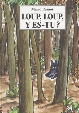 Couverture du livre : Loup, loup, y es-tu ?