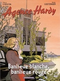 Agence Hardy : Volume 4, Banlieue blanche, banlieue rouge
