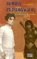Bobby Pendragon, tome 6 : Les rivières de Zadaa
