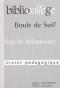 Boule de suif, Guy de Maupassant : livret pédagogique