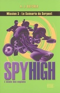 Spy High l'école des espions, Tome 3 : Le scénario du serpent