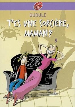 Couverture du livre : T'es une sorcière, maman ?