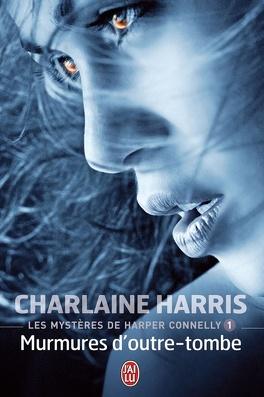 Couverture du livre : Les Mystères de Harper Connelly, Tome 1 : Murmures d'outre-tombe