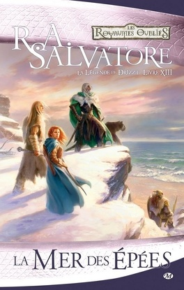 Couverture du livre : Les royaumes oubliés - La Légende de Drizzt, Tome 13 : la mer des épées