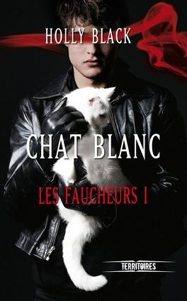 Couverture du livre : Les Faucheurs, Tome 1 : Chat Blanc