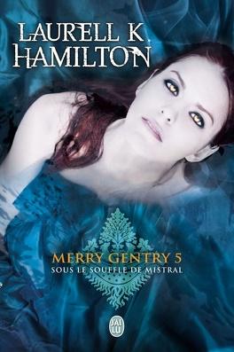 Couverture du livre : Merry Gentry, Tome 5 : Sous le souffle de Mistral