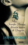 Jennifer Strange, Tome 1 : Moi, Jennifer Strange, dernière tueuse de dragons