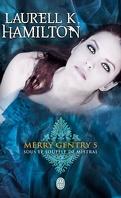 Merry Gentry, Tome 5 : Sous le souffle de Mistral