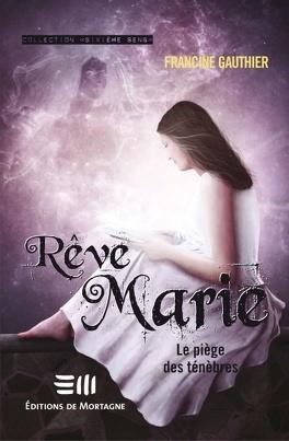 Couverture du livre : RêveMarie, Tome 2 : Le Piège des Ténèbres