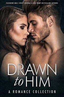 Couverture du livre : Drawn to Him: A Romance Collection
