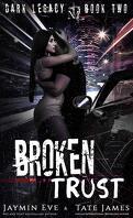 Dark Legacy, Tome 2 : Broken Trust