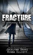 Des liens indestructibles, Tome 6 : Fracture