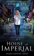 Secret Keepers, Tome 2 : House of Imperial