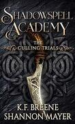 Shadowspell Academy : The Culling Trials, Tome 1